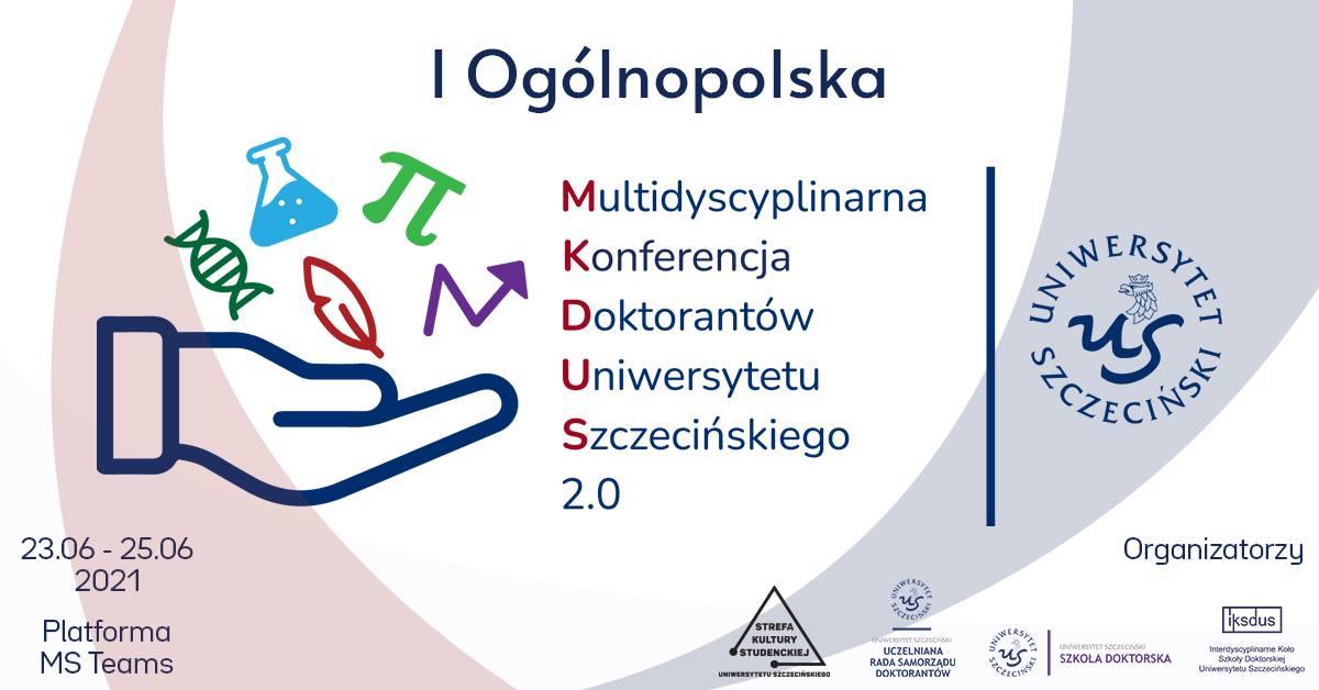 I Ogólnopolska Multidyscyplinarna Konferencja Doktorantów Uniwersytetu Szczecińskiego 2.0