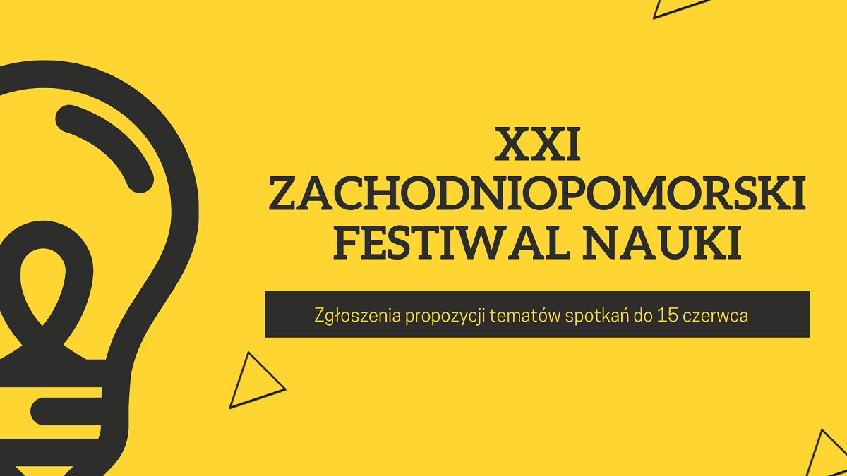 XXI Zachodniopomorski Festiwal Nauki – zgłoszenia propozycji tematów spotkań
