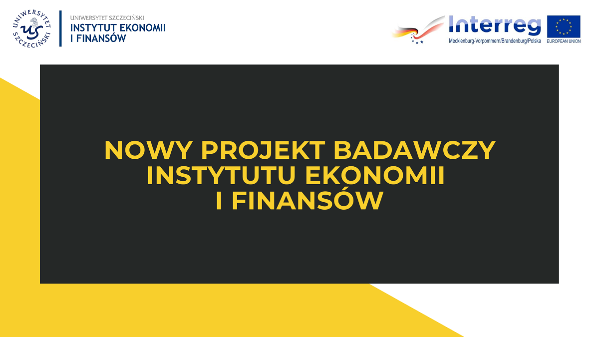 Nowy ważny projekt badawczy Instytutu Ekonomii i Finansów
