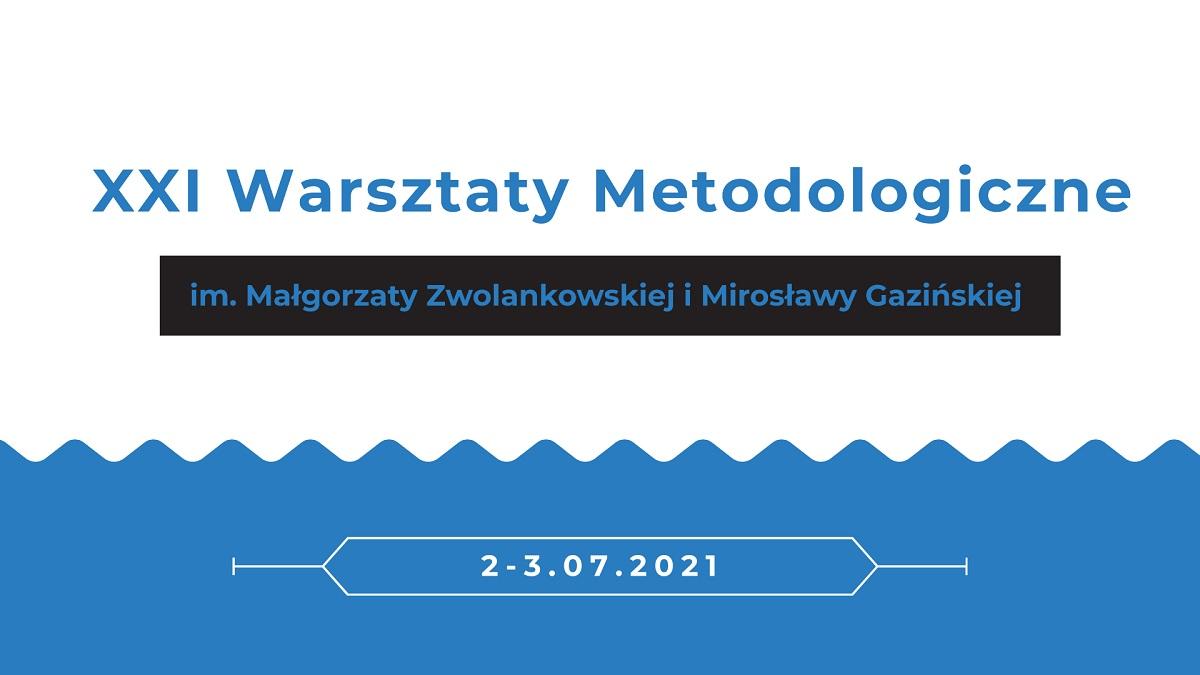 XXI Warsztaty Metodologiczne im. Małgorzaty Zwolankowskiej i Mirosławy Gazińskiej – relacja