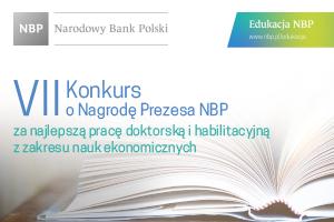 VII Konkurs o Nagrodę Prezesa NBP za najlepszą pracę doktorską i habilitacyjną z zakresu nauk ekonomicznych