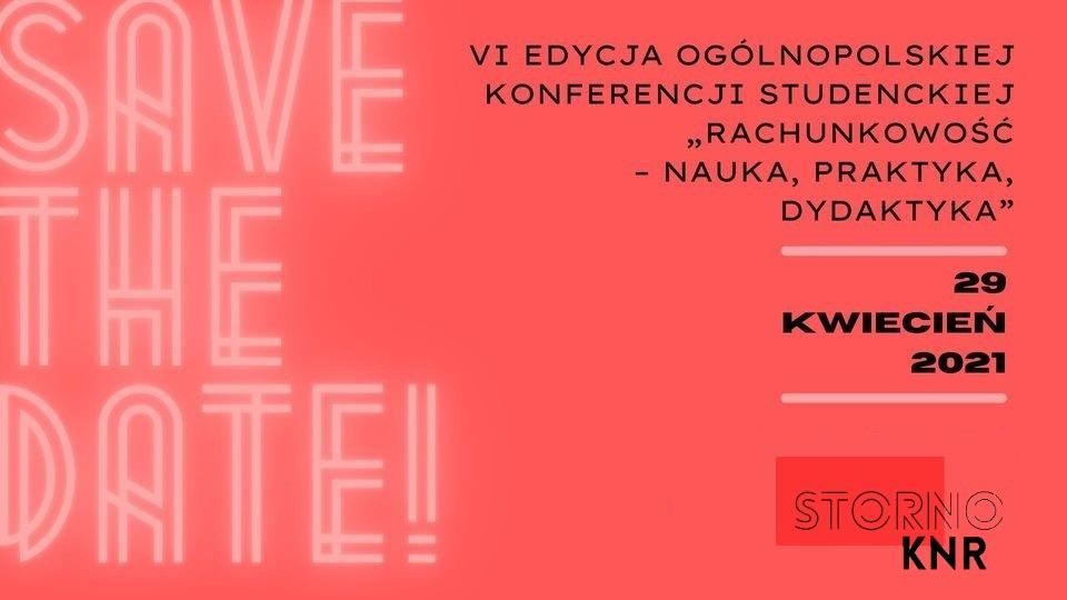 """VI Edycja Ogólnopolskiej Konferencji Studenckiej """"Rachunkowość – nauka, praktyka, dydaktyka"""""""