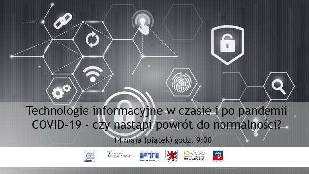 """Konferencja """"Technologie Informacyjne w czasie i po pandemii COVID-19 – czy nastąpi powrót do normalności?""""."""